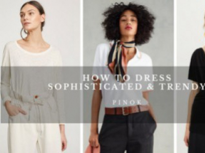 How to dress sophisticated & trendy